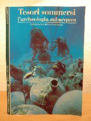 Blot, Jean-Yves:  Tesori Sommersi. Archeologia subacquea