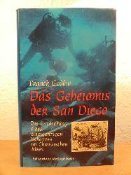 Goddio, Franck  Das Geheimnis der San Diego. Geschichte und Entdeckung eines im Südchinesischen Meer versunkenen Schatzes