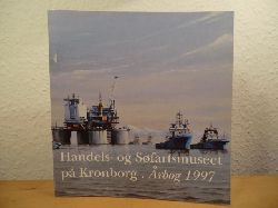 Jeppesen, Hans / Poulsen, Hanne / Lauring, Kåre / Blom, Bert (Redaktion)  Handels- og Søfartsmuseet på Kronborg. Årbog 1997 (Aarbog)