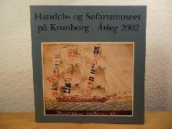 Jeppesen, Hans / Poulsen, Hanne / Lauring, Kåre / Blom, Bert (Redaktion)  Handels- og Søfartsmuseet på Kronborg. Årbog 2002 (Aarbog)