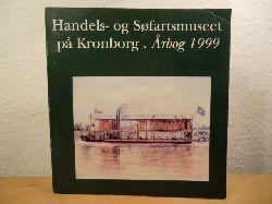 Jeppesen, Hans / Poulsen, Hanne / Lauring, Kåre / Blom, Bert (Redaktion)  Handels- og Søfartsmuseet på Kronborg. Årbog 1999 (Aarbog)