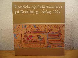 Jeppesen, Hans / Poulsen, Hanne / Lauring, Kåre / Blom, Bert (Redaktion)  Handels- og Søfartsmuseet på Kronborg. Årbog 1994 (Aarbog)