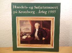 Jeppesen, Hans / Poulsen, Hanne / Lauring, Kåre / Blom, Bert (Redaktion)  Handels- og Søfartsmuseet på Kronborg. Årbog 1995 (Aarbog)