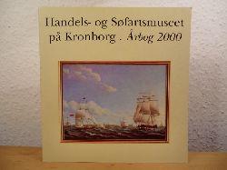 Jeppesen, Hans / Poulsen, Hanne / Lauring, Kåre / Blom, Bert (Redaktion)  Handels- og Søfartsmuseet på Kronborg. Årbog 2000 (Aarbog)