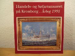 Jeppesen, Hans / Poulsen, Hanne / Lauring, Kåre / Blom, Bert (Redaktion)  Handels- og Søfartsmuseet på Kronborg. Årbog 1991 (Aarbog)