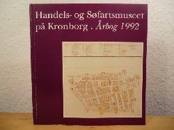 Jeppesen, Hans / Poulsen, Hanne / Lauring, Kåre / Blom, Bert (Redaktion)  Handels- og Søfartsmuseet på Kronborg. Årbog 1992 (Aarbog)