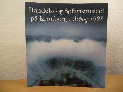 Jeppesen, Hans / Poulsen, Hanne / Lauring, Kåre / Blom, Bert (Redaktion)  Handels- og Søfartsmuseet på Kronborg. Årbog 1998 (Aarbog)