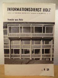 Friedrichs, Dr. Herbert (verantwortlich für den Inhalt)  Informationsdienst Holz. Ausgabe 1 / 2, 1964. Titel: Fenster aus Holz