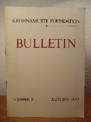 Krishnamurti Foundation  Bulletin Number 8, Autumn 1970