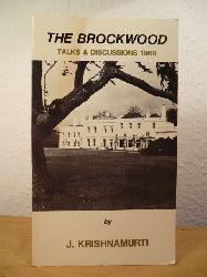 Krishnamurti, Jiddu  Talks and Discussions at Brockwood Park 1969. Authentic Reports 6