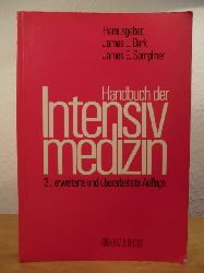Berk, James L. / Sampliner, James E. (Hrsg.)  Handbuch der Intensivmedizin