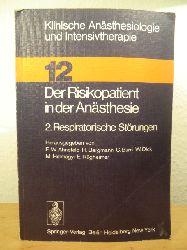Ahnefeld, F. W. / Bergmann, H. / Burri, C. / Dick, W. / Halmagyi, M. / Rügheimer, E. (Hrsg.)  Der Risikopatient in der Anästhesie. 2. Respiratorische Störungen