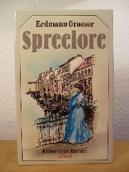 Graeser, Erdmann  Spreelore. Altberliner Roman