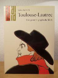 Adriani, Götz - in Zusammenarbeit mit Wolfgang Wittrock  Toulouse-Lautrec. Das gesamte graphische Werk