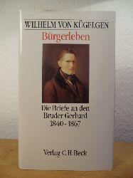 Kügelgen, Wilhelm von - herausgegeben und mit einer Einleitung versehen von Walther Killy  Bürgerleben. Die Briefe an den Bruder Gerhard 1840 - 1867