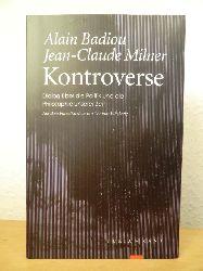 Badiou, Alain / Milner, Jean-Claude  Kontroverse. Dialog über die Politik und die Philosophie unserer