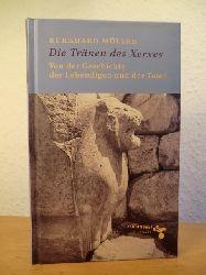 Müller, Burkhard  Die Tränen des Xerxes. Von der Geschichte der Lebendigen und der Toten