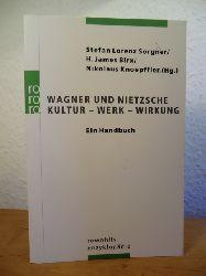 Sorgner, Stefan Lorenz / Birx, H. James / Knoepffler, Nikolaus (Hrsg.) - unter Mitarbeit von Robert Ranisch:  Wagner und Nietzsche. Kultur - Werk - Wirkung. Ein Handbuch