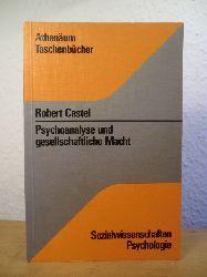 Castel, Robert:  Psychoanalyse und gesellschaftliche Macht