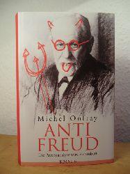 Onfray, Michel  Anti Freud. Die Psychoanalyse wird entzaubert