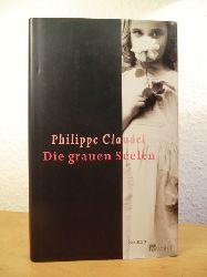 Claudel, Philippe  Die grauen Seelen