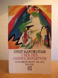 Mandelstam, Ossip:  Über den Gesprächspartner. Gesammelte Essays I: 1913 - 1924