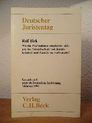 Birk, Prof. Dr. Rolf  Welche Maßnahmen empfehlen sich, um die Vereinbarkeit von Berufstätigkeit und Familie zu verbessern? Gutachten E für den 60. Deutschen Juristentag