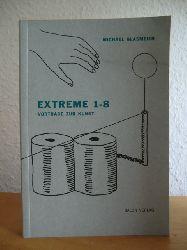 Glasmeier, Michael - herausgegeben vom Institut für Kunstwissenschaft an der Hochschule für Bildende Künste Braunschweig  Extreme 1-8. Vorträge zur Kunst