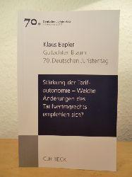 Bepler, Klaus  Stärkung der Tarifautonomie. Welche Änderungen des Tarifvertragsrechts empfehlen sich? Gutachten B zum 70. Deutschen Juristentag