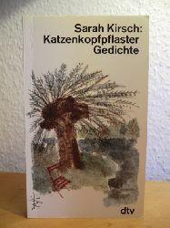 Kirsch, Sarah  Katzenkopfpflaster. Gedichte