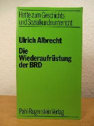 Albrecht, Ulrich  Die Wiederaufrüstung der BRD