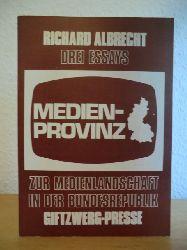 Albrecht, Richard  Medien-Provinz. Drei Essays zur Medienlandschaft in der Bundesrepublik