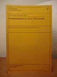 Mestmäcker, Prof. Dr. Ernst-Joachim (Hrsg.)  Kommunikation und Monopole. Über Legitimation und Grenzen des Fernmeldemonopols