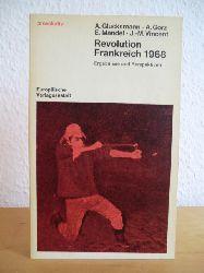 Glucksmann, André / Gorz, André / Mandel, Ernest / Vincent, Jean-Marie  Revolution Frankreich 1968. Ergebnisse und Perspektiven