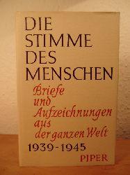 Bähr, Hans Walter (Hrsg.)  Die Stimme des Menschen. Briefe und Aufzeichnungen aus der ganzen Welt 1939 - 1945