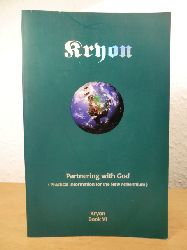 Carroll, Lee  Kryon. Partnering with God. Practical Information for the New Millennium
