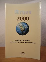 Carroll, Lee  Kryon. 2000. Passing the Marker. Understanding the New Millennium Energy