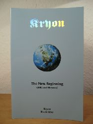 Carroll, Lee  Kryon. The new Beginning. 2002 and beyond