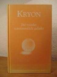 Carroll, Lee  Kryon. Ihr werdet unermesslich geliebt. Sammlung von Texten des Channels Lee Carroll