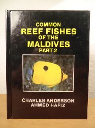 Anderson, Dr. Charles / Hafiz, Ahmed  Common Reef Fishes of the Maldives Part 2