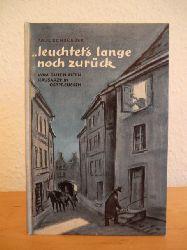 Schroeder, Paul  Leuchtet`s lange noch zurück. Vom guten alten Hausarzt in Ostpreußen