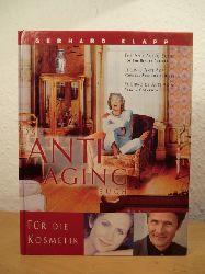 Klapp, Gerhard:  Das Anti-Aging-Buch : für die Kosmetik