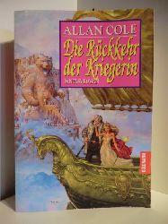 Allan, Cole:  Die Rückkehr der Kriegerin: Fantasy-Roman