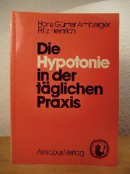 Amberger, Hans G. und Fritz Heinrich:  Die Hypotonie in der täglichen Praxis.