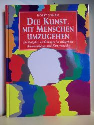 Conen, Horst:  Die Kunst, mit Menschen umzugehen Ein Ratgeber mit Übungen für erfolgreiche Kommunikation und Körpersprache