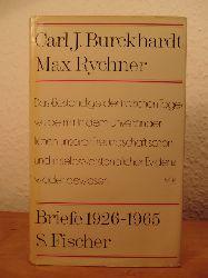 Burckhardt, Carl Jacob, Max Rychner und Claudia Mertz-Rychner:  Carl J. Burckhardt - Max Rychner. Briefe 1926 - 1965