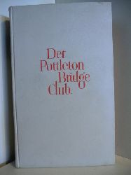 Reznicek-Ghika, Felicitas von, Bertha von Reznicek und Hugh Tuite:  Der Pottleton Bridge Club : Seine Mitglieder, ihr Spiel und ihre Leichenreden mit einigen Kommentaren.