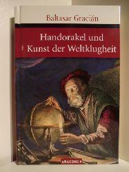 Gracian y Morales, Baltasar:  Handorakel und Kunst der Weltklugheit. Aus dem Spanischen von Arthur Schopenhauer.