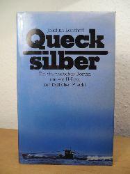 Joachim, Lehnhoff:  Quecksilber. Ein dramatischer Roman um ein U-Boot mit tödlicher Fracht.