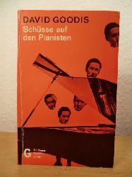 Goodis, David:  Schüsse auf den Pianisten. Kriminalroman.